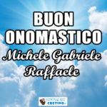 Buon Onomastico Michele Gabriele Raffaele Immagini 29 settembre 2020