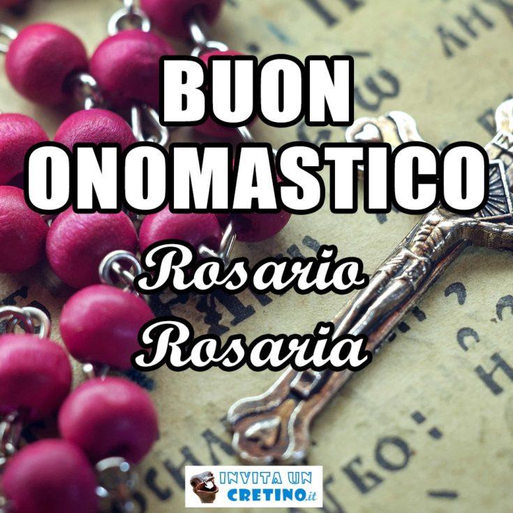 auguri buon onomastico Rosaria Rosario