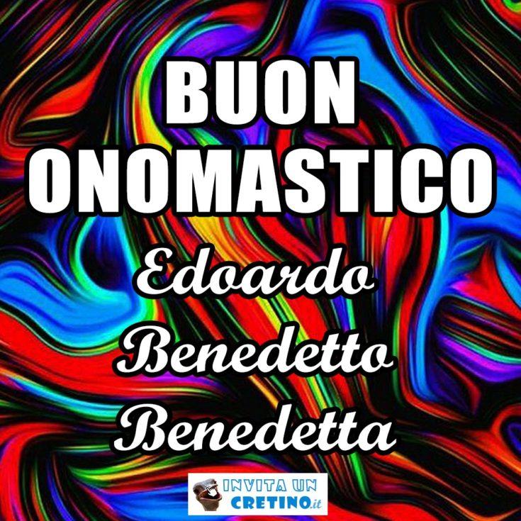 buon onomastico Edoardo Benedetto Benedetta