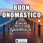 Buon Onomastico Luca Gianluca Immagini 18 ottobre 2020