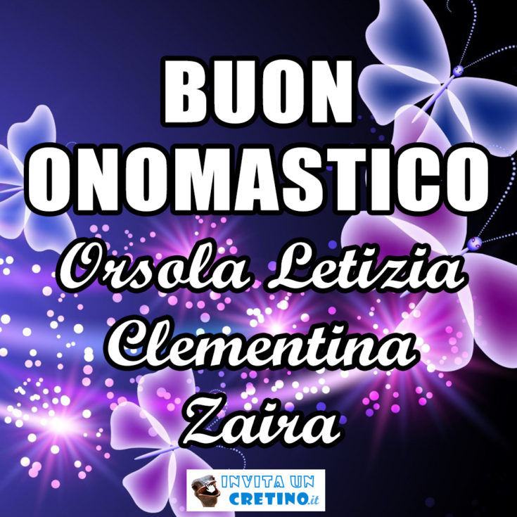buon onomastico orsola letizia zaira clementina 2020