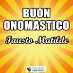 Buon Onomastico Fausto Matilde Immagini 19 novembre 2020