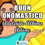 Buon Onomastico Adelaide Albina Adone 16 dicembre 2020 Immagini