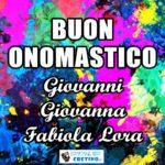 Buon Onomastico Giovanni Giovanna Lora Fabiola Immagini 27 dicembre 2020