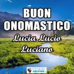 Buon Onomastico Lucia Lucio Luciano 13 dicembre 2020 Immagini