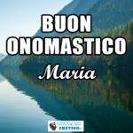 Buon Onomastico Maria 1 gennaio 2021 Immagini da scaricare