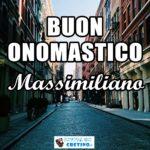 Buon Onomastico Massimiliano 12 marzo Immagini da scaricare