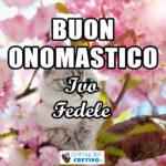 Buon Onomastico Ivo Fedele 24 aprile Immagini gratis