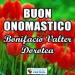 Buon Onomastico Bonifacio Valter Dorotea Immagini 5 giugno