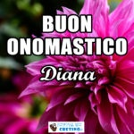 Buon Onomastico Diana 10 giugno Immagini da scaricare