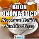 Buon Onomastico Rossana Achille Imelda Nereo Immagini 12 maggio