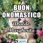 Buon Onomastico Margherita Ubaldo 16 maggio Immagini gratis