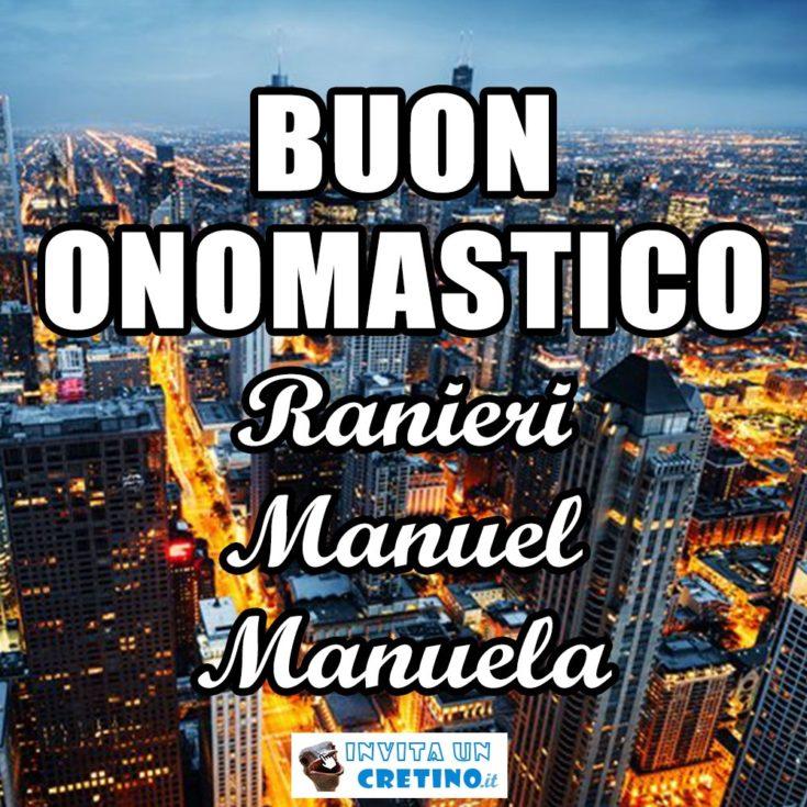 buon onomastico ranieri manuel manuela 17 giugno