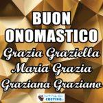 Buon Onomastico Grazia Graziella Maria Grazia Graziana Graziano Immagini 2 luglio