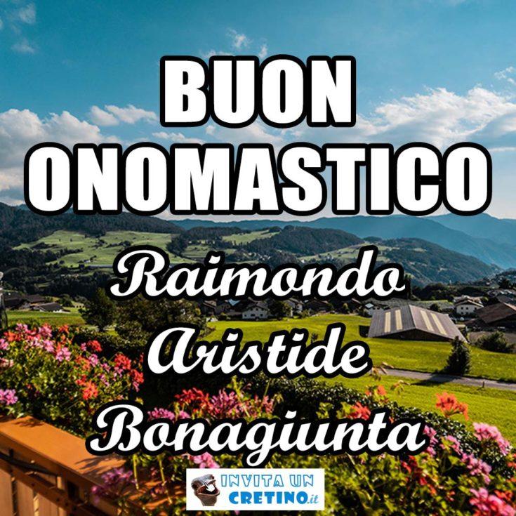 buon onomastico raimondo aristide bonagiunta 31 agosto